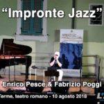 "Acqui Terme – Impronte Jazz 2018 ""Enrico Pesce & Fabrizio Poggi"""