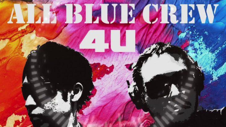 【All Blue Crew】4U【EDM,J POP,R&B】