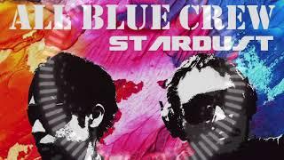 【All Blue Crew】StarDust【EDM・ J POP】