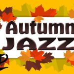 Autumn Coffee MUSIC – Relaxing Coffee Bossa Nova & JAZZ For for Studying, Sleep, Work