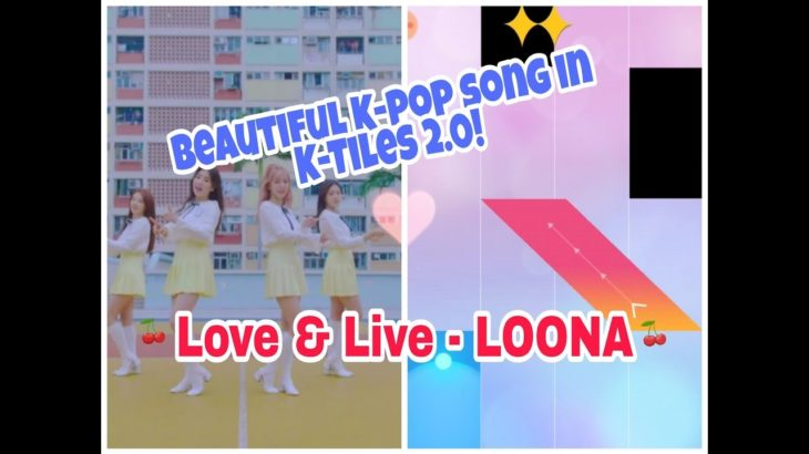 Beautiful Fast K-pop song in K-Tiles 2.0! – LOONA Live & Live(지금, 좋아해) Playable Ver