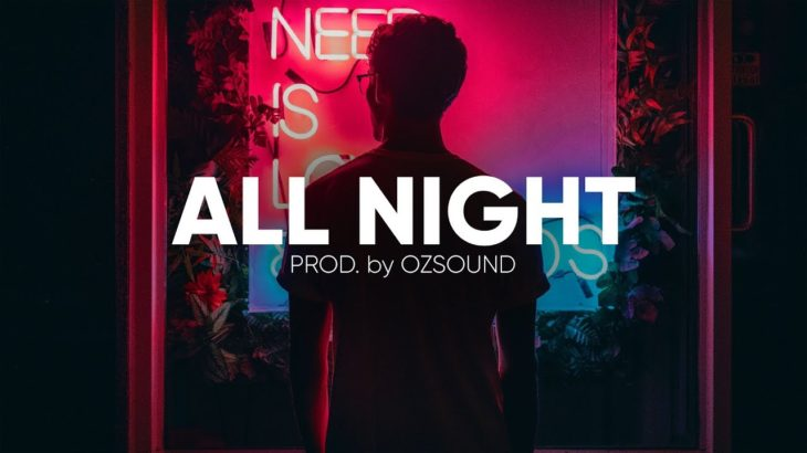 Chill Lyrical Piano & Flute Trap Beat | Dreamy R&B Hip Hop Instrumental | OZSOUND – All Night