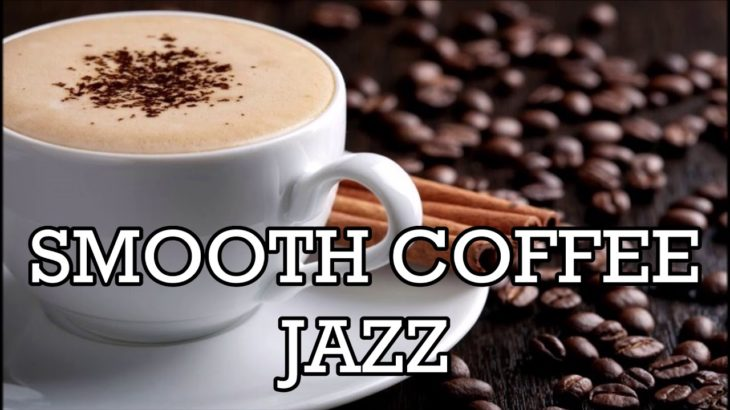 Coffee Jazz for Relaxing – Piano Instrumental Jazz for Study Work Relaxing