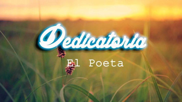 Dedicatoria | El Poeta | Rap / Hip Hop | Romantica | Letra |