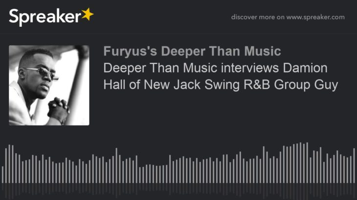 Deeper Than Music interviews Damion Hall of New Jack Swing R&B Group Guy