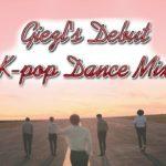 Giezl's Debut K-pop Mix