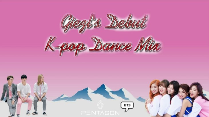 Giezl's Debut Kpop Dance Mix