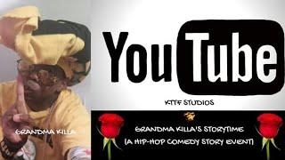 Grandma Killa's Story Time (A Hip-Hop Comedy Story Time)