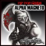 Hip Hop Needs ALPHA MAGNETO… Chapter Four
