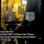 Jazz Musician/UMKC Professor Dan Thomas & Students Jacob Schwartzburg & Josh Blythe