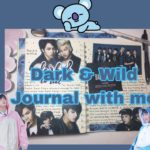 K-pop journal with me || Dark & Wild