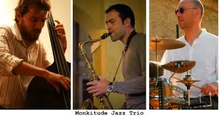 "MONKITUDE jazz trio – ""Bye ya"""