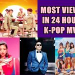 MOST VIEWED K-POP SONGS IN FIRST 24 HOURS [August 2018]