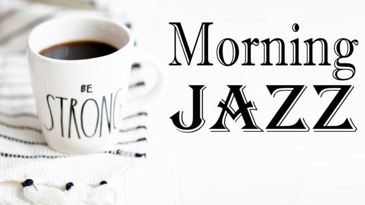 Morning Jazz – Música instrumental de fondo – Jazz relajante para trabajar, estudiar, despertar