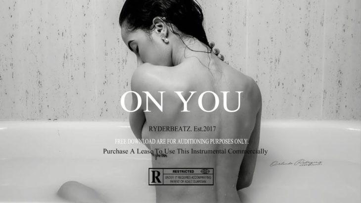 "⚡ ""On You "" R&B/Trapsoul Beat Instrumental 2018"
