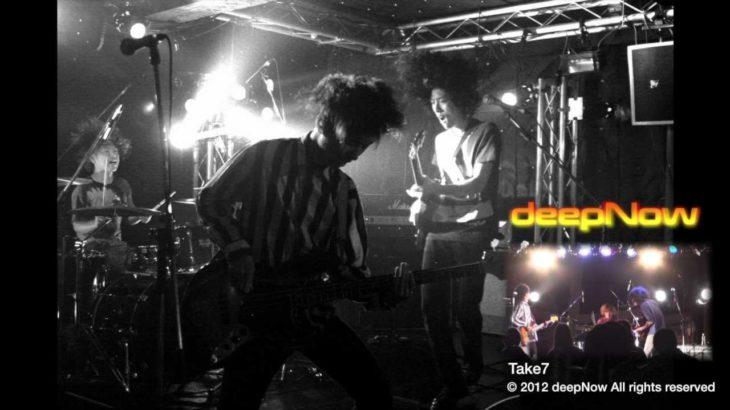 deepNow 最新曲  『Take7』ライブ動画