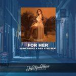 "Alina Baraz Type Beat – ""For Her"" | R&B Instrumental"