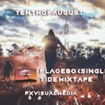 TenthOfAugust – Placebo (Single R&B 2018)