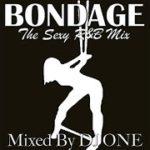 BONDAGE THE MIXTAPE – DJ ONE – SOUL, R&B, SLOWJAMS