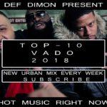 Dope Hip-Hop Rap Trap R&B Urban Mix Best Of Vado | 2018 Рэп Трэп Хип-Хоп Рнб Урбан Микс