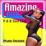 Amazing Love R&B Pure Desire