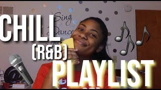 Chill R&B Playlist!🎤