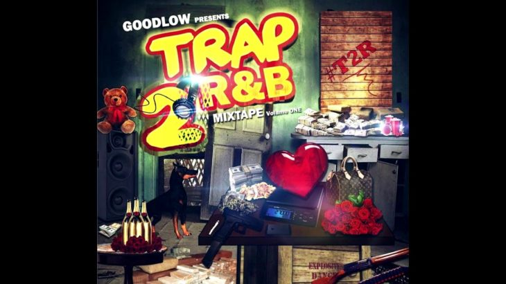 Goodlow Presents  Trap 2 R&B #T2R 8