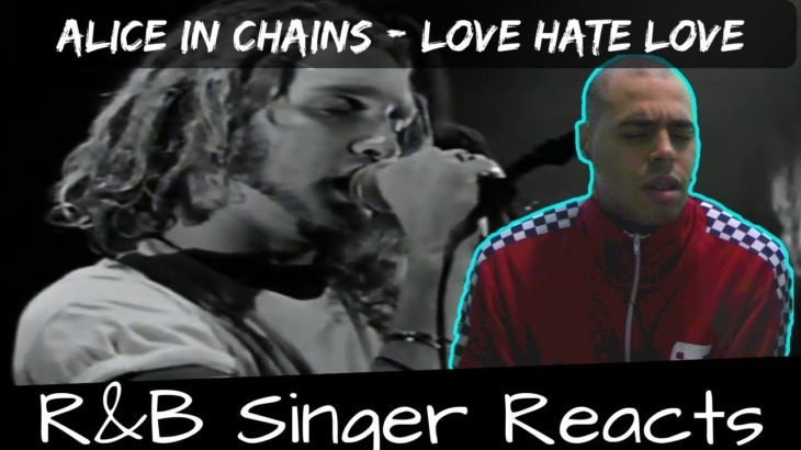 R&B Head Reacts to Alice In Chains – Love Hate Love/Love Hate Love Live At the Moore!