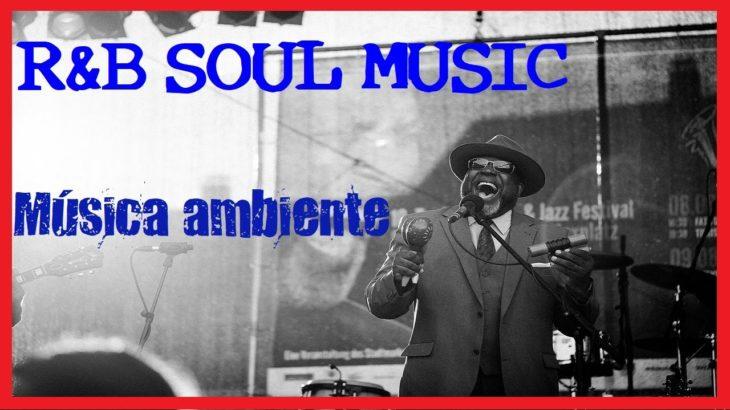 R&B Music 🎶 Música ambiente para relajarse 🎷 Soul music 💖  Hilo musical para tiendas