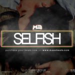 "Chill Rap Beat R&B Trap Type Beat Instrumental ""SELFISH"" (Prod. MaxxBeats x AlphaWolfe)"