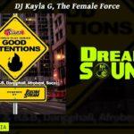DJ Kayla G – Force Play Series, Good Intentions (Hip-Hop, R&B, Dancehall, Afrobeat & Soca Mix 2019)