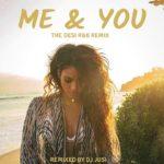 Me And You (The Desi R&B Remix)