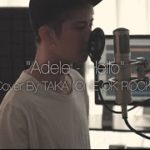 Adele – Hello (Cover by Taka from ONE OK ROCK)