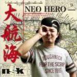 NEO HERO / 大航海 着うたフル配信中!ネオヒーロー 錦