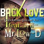 """[Official] Mr. Low-D """"MoneyMake / BACK LoVE ~Clockwork Lullaby ver.~ feat. 詩音"""""""