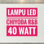 Lampu Led 40 watt R&B Chiyoda