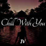 "🔥 ""Chill With You"" 