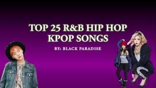 Top 25 KPOP R&B Hip Hop Playlist ¬ [Studying, Chilling, Raining]