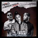 DJ Bruno AG  ft. Duc & Bruna Tatiana – Não Sobrou Nada (R&B)