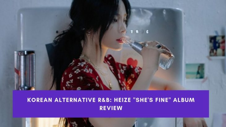 Korean Alterative R&B: Heize  She's Fine Album Review