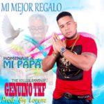 Mi Mejor Regalo Papá – Genuino TKF ( R&B Prod. Big Lorenz ) 2019