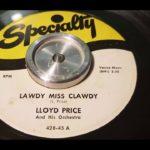 Lloyd Price – Lawdy Miss Clawdy – 1952 R&B – Specialty 428-45