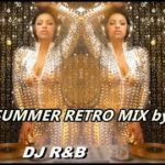 MY LAST LONG NEW SUMMER RETRO MIX 08-2019 by DJ R&B / 90's/80's