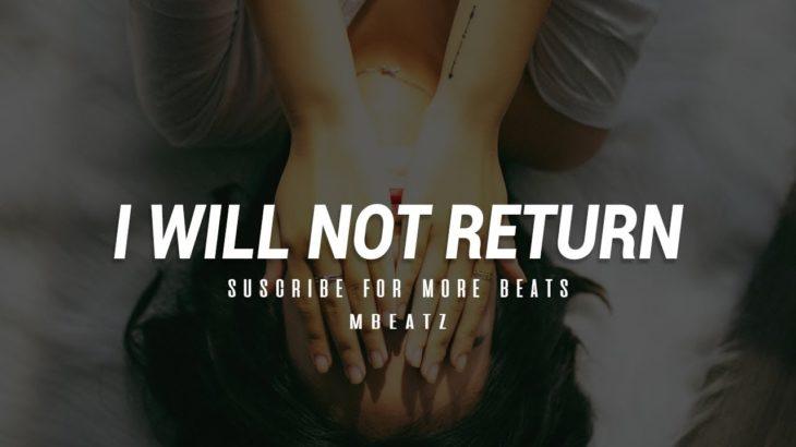 "Sad Beat R&B Smooth Trap Calm – ""I will not return""│Mbeatz"