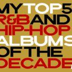 TMTG TV | Top 5 R&B and Hip-Hop Albums of the Decade (2010's) | Part 1 | #producedbyTMTG