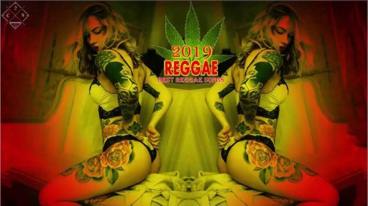REGGAE 2019  – レゲエポピュラーソング2019  – トップ100レゲエミュージックヒット2019