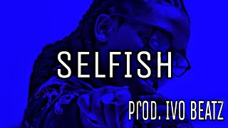 "Jacquees x Kehlani R&B/Soul/Trap Type Beat  2020 ""Selfish"" (Prod. Ivo Beatz)"