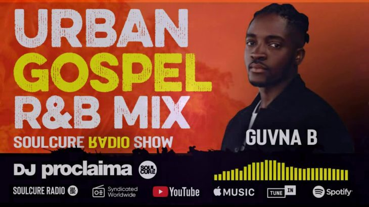 Urban Gospel R&B Mix 2020 – DJ Proclaima Soulcure Show 28th February