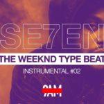 """The Weeknd Type Beat 2019  R&B / Pop """"Se7en"""" Instrumental #02 Prod by 9AM"""