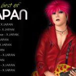 X JAPAN  エックス・ジャパン|| エックス・ジャパン の最も成功した歌||新しい2019年|| JPOP最新曲チャート日本の音楽2019新曲チャートミックスソングBGM